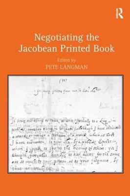 Negotiating the Jacobean Printed Book by Pete Langman