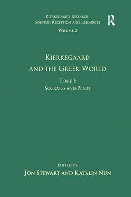 Volume 2, Tome I: Kierkegaard and the Greek World - Socrates and Plato by Ms. Katalin, PhD Nun