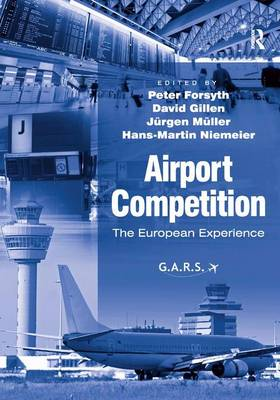 Airport Competition The European Experience by Professor David Gillen