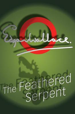 The Feathered Serpent by Edgar Wallace