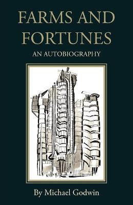 Farms and Fortunes by Michael Godwin