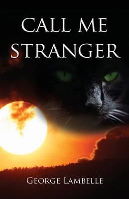 Call Me Stranger by George Lambelle