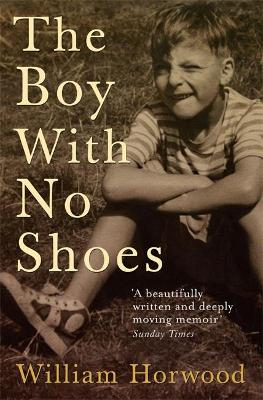Boy With No Shoes by William Horwood