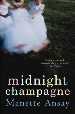 Midnight Champagne by Manette Ansay