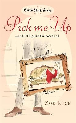 Pick Me Up by Zoë Rice