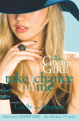 Gossip Girl: The Carlyles 3: Take a Chance on Me by Cecily Von Ziegesar