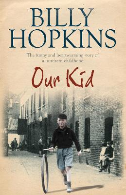 Our Kid (The Hopkins Family Saga, Book 3) The funny and heart-warming story of a northern childhood by Billy Hopkins
