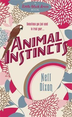 Animal Instincts by Nell Dixon