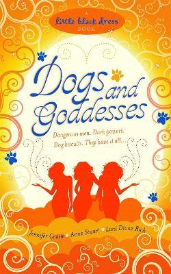 Dogs and Goddesses by Jennifer Crusie, Anne Stuart, Lani Diane Rich