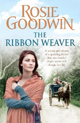 The Ribbon Weaver by Rosie Goodwin