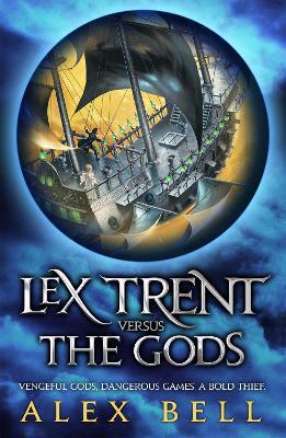 Lex Trent Versus the Gods by Alex Bell