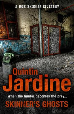 Skinner's Ghosts (Bob Skinner series, Book 7) An ingenious and haunting Edinburgh crime novel by Quintin Jardine