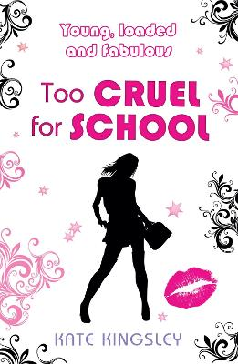 Too Cruel for School by Kate Kingsley
