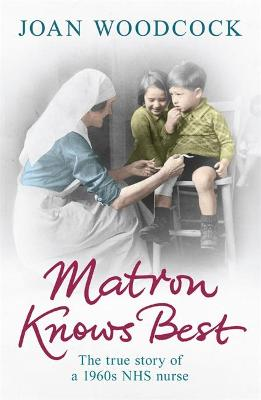 Matron Knows Best by Joan Woodcock