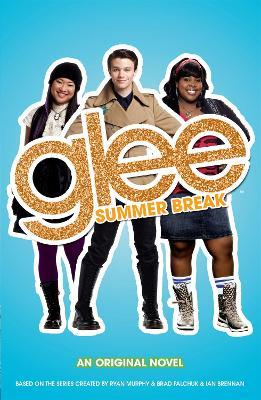 Glee : Summer Break by Sophia Lowell