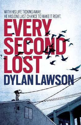 Every Second Lost by Dylan Lawson