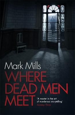 Where Dead Men Meet by Mark Mills