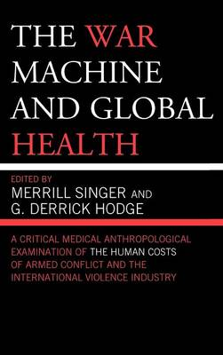 The War Machine and Global Health by Abigail E. Adams, Hans Baer
