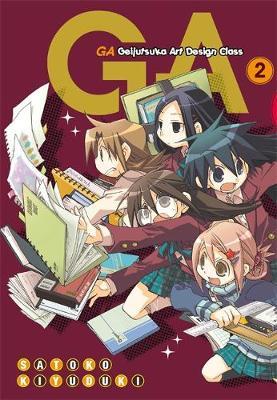 GA: Geijutsuka Art Design Class, Vol. 2 by Satoko Kiyuduki, Satoko Kiyuduki