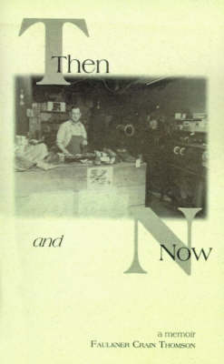 Then and Now by Faulkner Crain Thomson