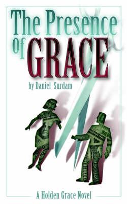 The Presence of Grace by Daniel R. Surdam