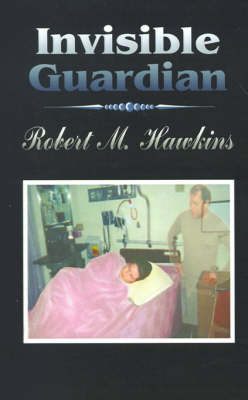 Invisible Guardian by Robert M. Hawkins