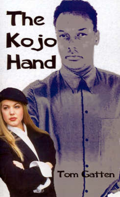 The Kojo Hand by Tom Gatten
