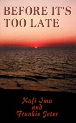 Before it's Too Late by Kafi Ima, Frankie Jeter