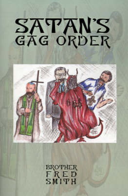 Satan's Gag Order by Fred Smith