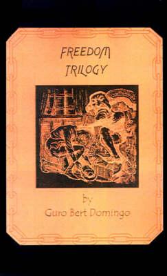 Freedom Trilogy by Guro Bert Domingo