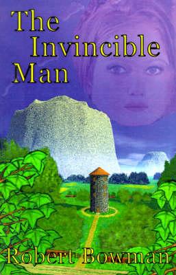 The Invincible Man by Robert Robert Bowman