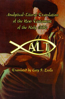 Analytical-literal Translation of the New Testament of the Holy Bible by Gary F. Zeolla