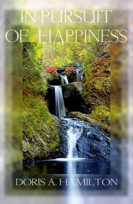 In Pursuit of Happiness by Doris A. Hamilton