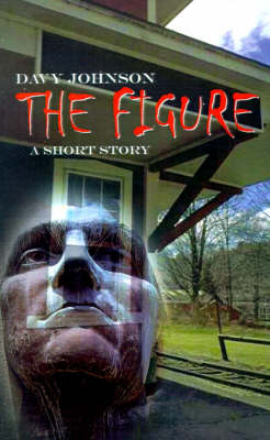 The Figure A Short Story by Davy Johnson