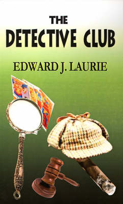 The Detective Club by Edward J. Laurie