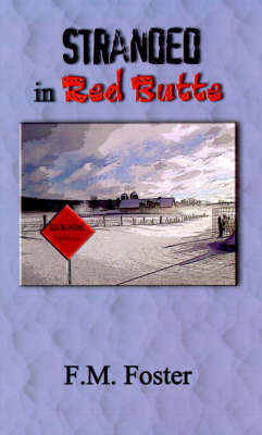 Stranded in Red Butte by F. M. Foster