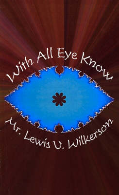 With All Eye Know by Lewis V. Wilkerson