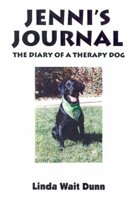 Jenni's Journey The Diary of a Therapy Dog by Linda Wait Dunn