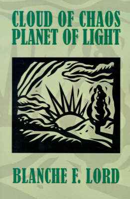 Cloud of Chaos Planet of Light by Blanche F. Lord
