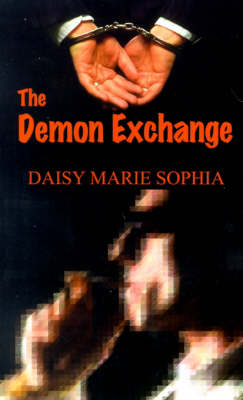 The Demon Exchange by Daisy Marie Sophia