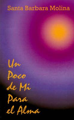 Un Poco De Mi Para El Alma by Santa Barbara Molina