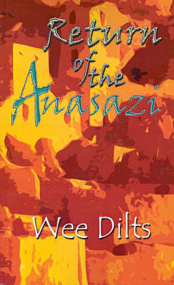Return of the Anasazi by Wee Dilts