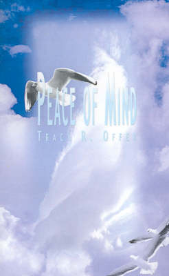 Peace of Mind by Tracy R. Offer