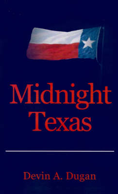 Midnight Texas by Devin A. Dugan