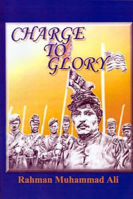 Charge to Glory The Song of the First and Third Louisiana Native Guards by Rahman Sundiata Muhammad Ali