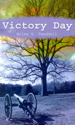 Victory Day by Miles E. Twaddell