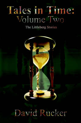 Tales in Time The Littleberg Stories by David Rucker