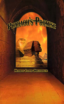 Pharaoh's Promise by Herman Lloyd Bruebaker