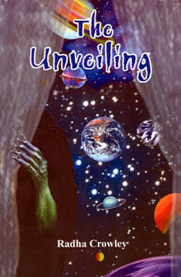The Unveiling by Radha Crowley