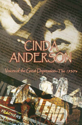 Voices of the Great Depression The 1930's by Cinda Anderson